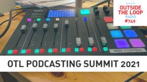 The OTL Podcasting Summit 2021