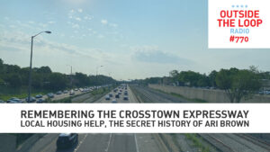 Do you remember the proposed Crosstown Expressway? (Photo credit: Mike Stephen/WGN Radio)